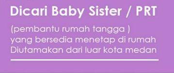 Lowongan Kerja Baby Sitter Pembantu Rumah Tangga Medan 2020
