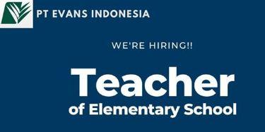 Lowongan Kerja Guru di Medan 2020 di PT Evans Indonesia