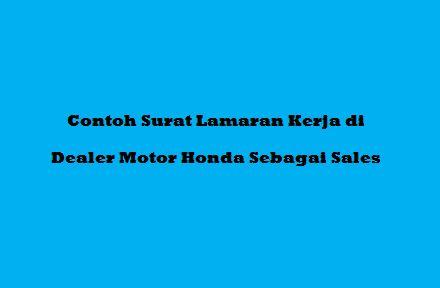 Contoh Surat Lamaran Kerja di Dealer Motor Honda Sebagai Sales