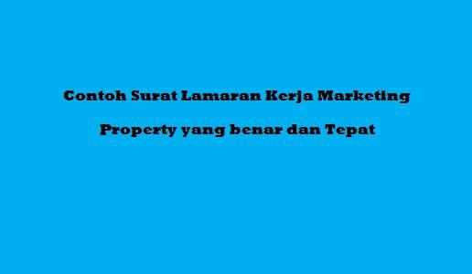 Contoh Surat Lamaran Kerja Marketing Property yang benar dan Tepat