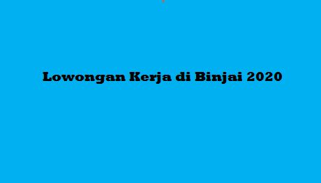 Lowongan Kerja di Binjai November 2020 Terbaru hari ini