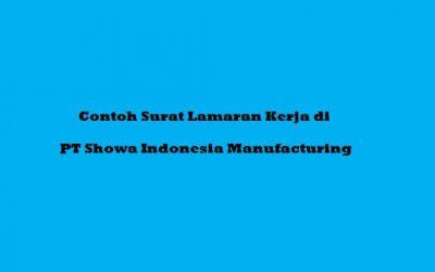 Contoh Surat Lamaran Kerja di PT Showa Indonesia Manufacturing