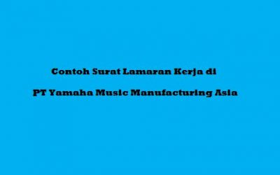 Contoh Surat Lamaran Kerja di PT Yamaha Music Manufacturing Asia