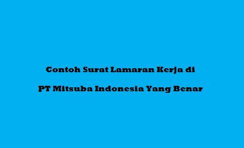 Contoh Surat Lamaran Kerja di PT Mitsuba Indonesia Yang Benar