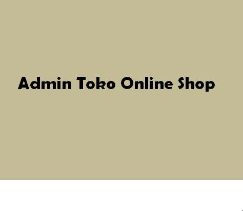 Contoh Surat Lamaran Kerja Untuk Admin Online Shop Yang Benar